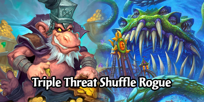 Triple Threat Shuffle Rogue Deck List and Guide - Memes and Dreams #4
