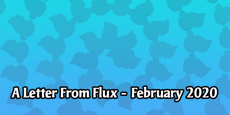 A Letter From Flux - February Plans, Looking Back on January, Content Squad Recruitment