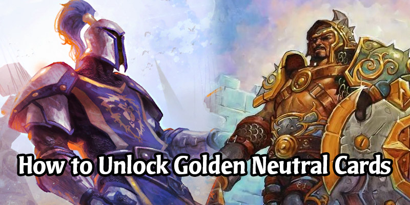 How to Unlock All the Golden Neutral Basic Cards
