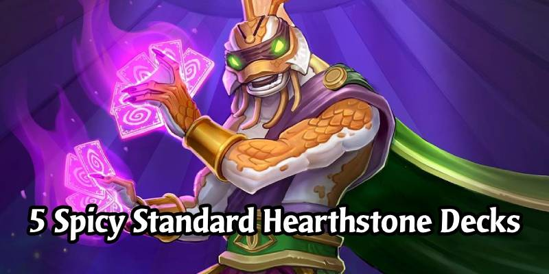 5 Spicy Standard Hearthstone Decks to Start the New Meta Off Right