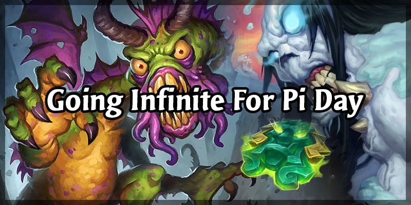 How Long Can This Go On? - Going Infinite in Hearthstone for Pi Day