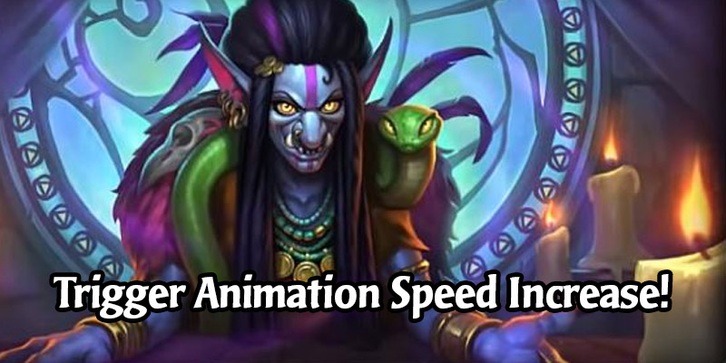 Hearthstone Gameplay is Going to be Faster! Minion Trigger Speeds Increasing by 300% in an Upcoming Patch