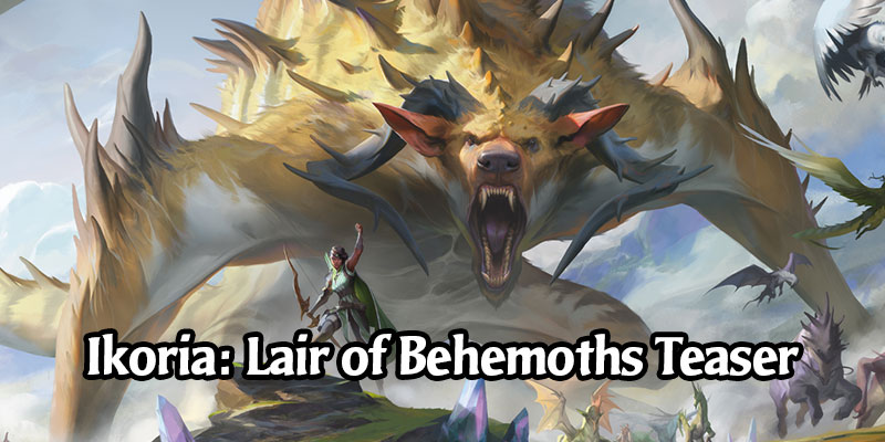 Ikoria: Lair of Behemoths Teaser - Hints of Things to Come in the New Set