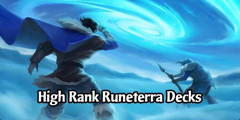 Awesome Legends of Runeterra Decks Being Played at the Highest Ranks
