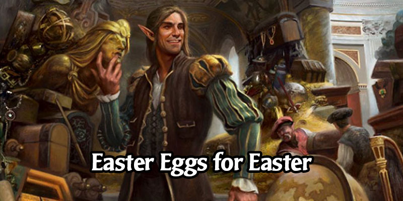 Our Favourite Easter Eggs from Magic the Gathering