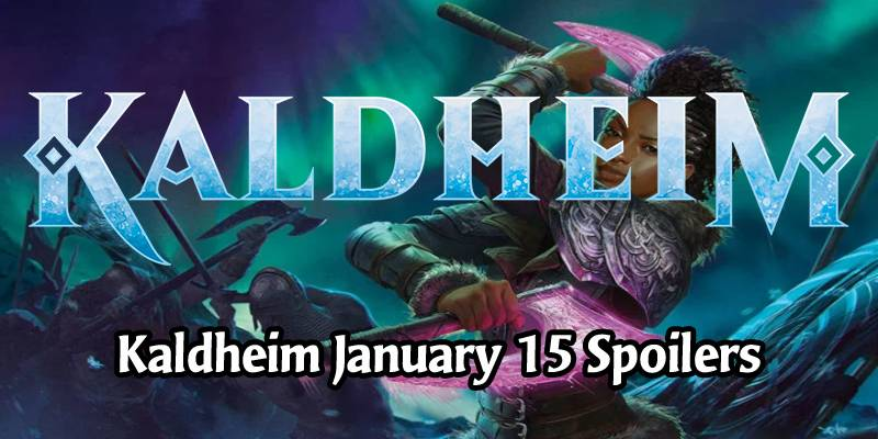 Daily Kaldheim Card Spoilers for January 15