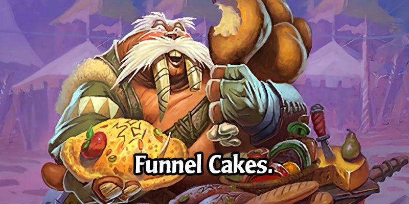 Let's Talk About Hearthstone's Funnel Cakes Obsession