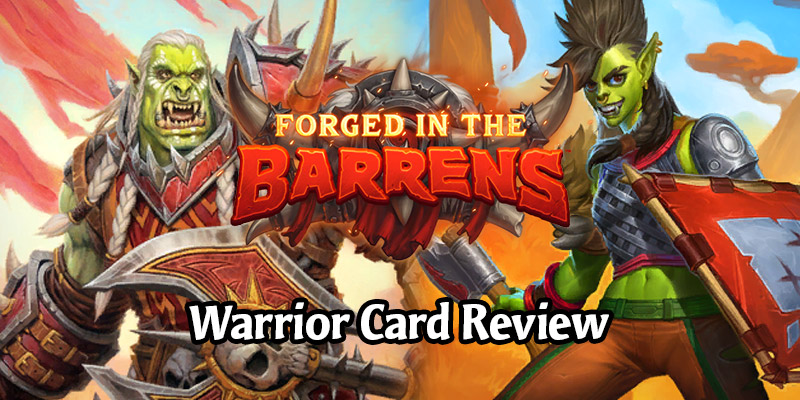 Reviewing Hearthstone's New Warrior Cards Arriving in Forged in the Barrens