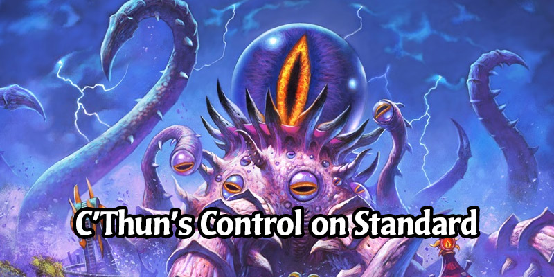 Eye See You! 4 Hearthstone Standard Decks Featuring C'Thun the Shattered
