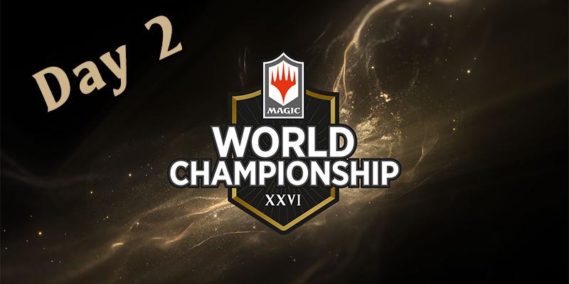 MTG Arena - World Championship XXVI Day 2