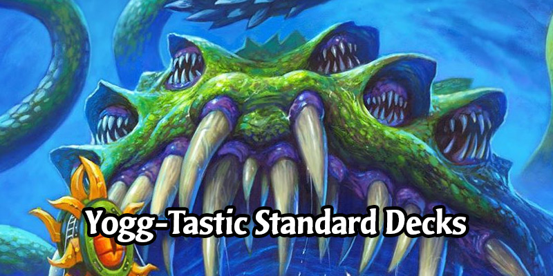 Spinning the Wheel of Fate with Yogg-Saron in Standard - 4 Hearthstone Decks to Get Your Maw On
