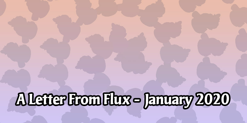 A Letter From Flux - Looking Back on 2019, The 2020 Outlook, Out of Cards Premium