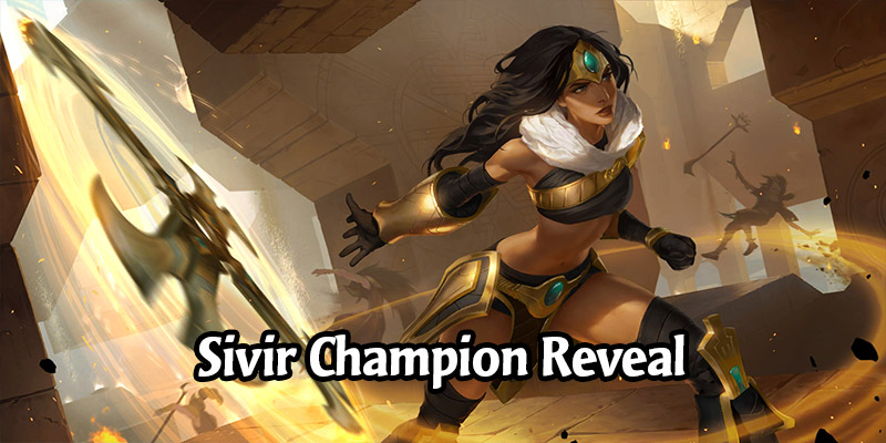 Sivir Champion Reveal and New Shurima Cards for Runeterra's Empires of the Ascended Expansion