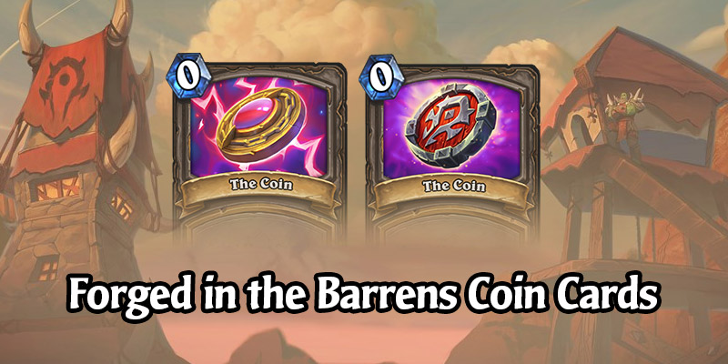 "Forged in the Barrens Brings Us Two New Cosmetic ""The Coin"" Cards"