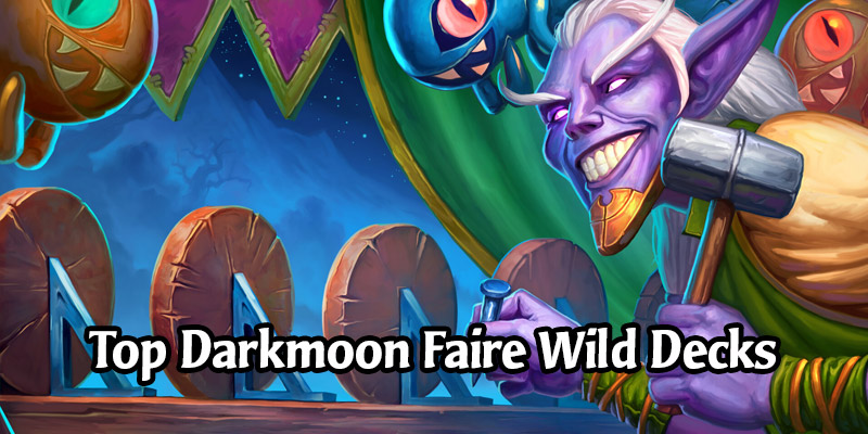 Top Wild Hearthstone Decks From Week 1 of the Madness at the Darkmoon Faire