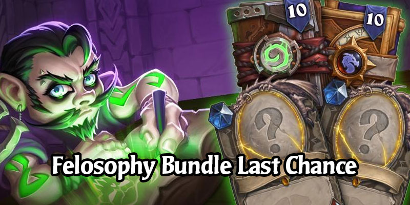 Reminder: Last Chance to Get the Felosophy Bundle With 2 Scholomance Legendaries!