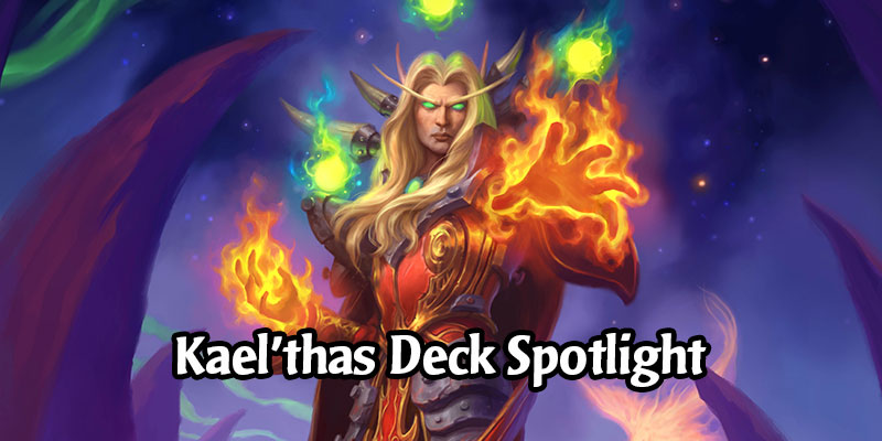 Five Kael'thas Sunstrider Decks to Destroy Hearthstone's Ladder - Play Him Before the Ashes of Outland Expansion Hits
