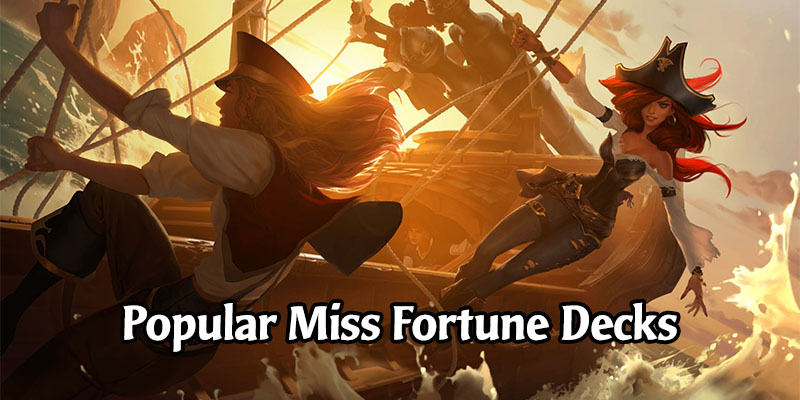 Outstanding Miss Fortune Decks for Runeterra's Rising Tides Expansion