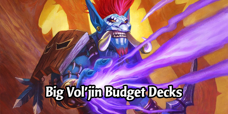 Vol'jin Demon Hunter and Warlock Budget Decklists & Guide - Hearthstone Budget Deck Breakdown