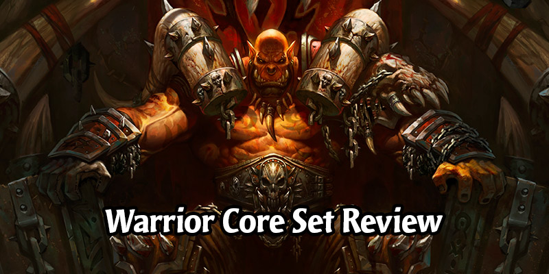 How is Warrior Going to Perform in Hearthstone's Year of the Gryphon? Core Set Review