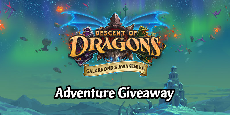 We're Giving Away 5 Galakrond's Awakening Adventures!