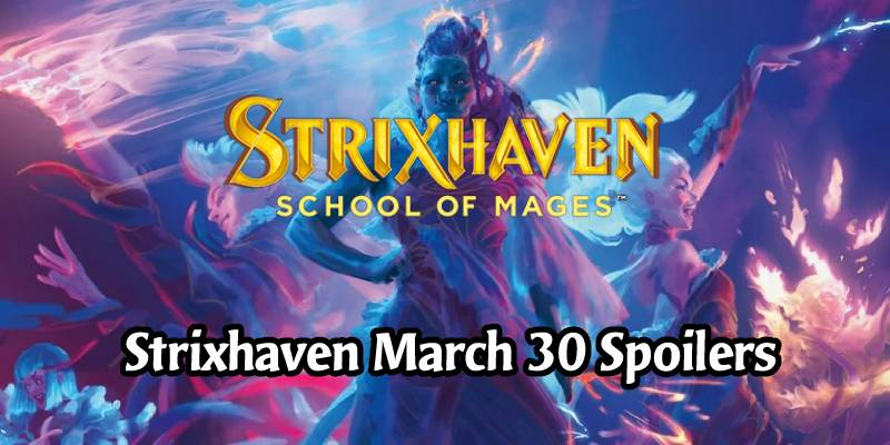 Daily Strixhaven Spoilers for March 30