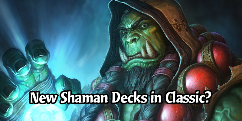 A Brand New Meta Shaman Deck in Hearthstone's Classic Mode? Yup, That's a Thing!