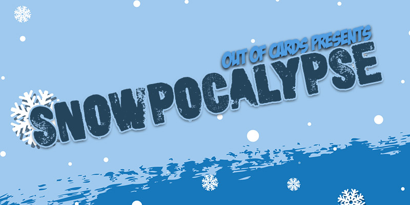 SNOWPOCALYPSE - Out of Cards Celebrates Winter!