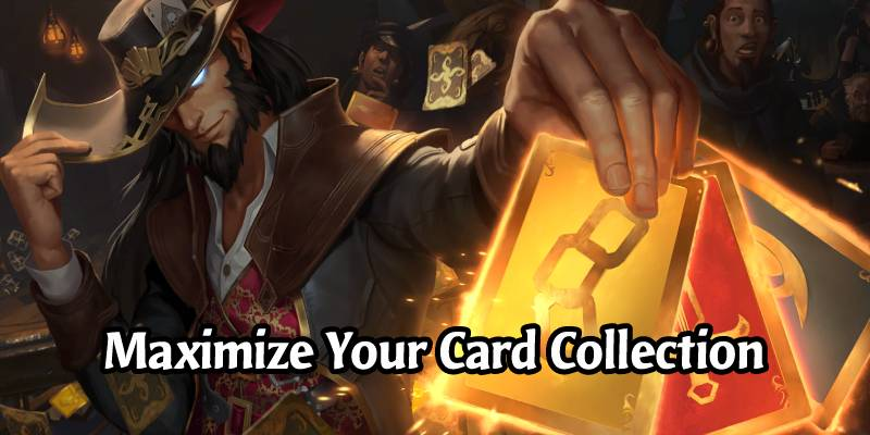 7 Tips for Maximizing your Runeterra Collection