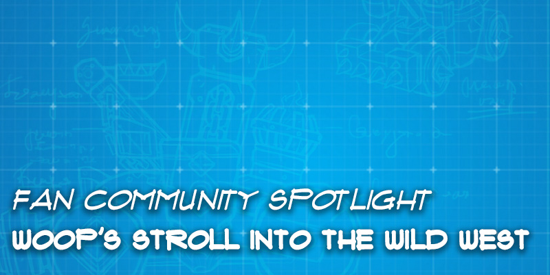 "Fan Community Spotlight - Woop's ""Stroll into the Wild West"""