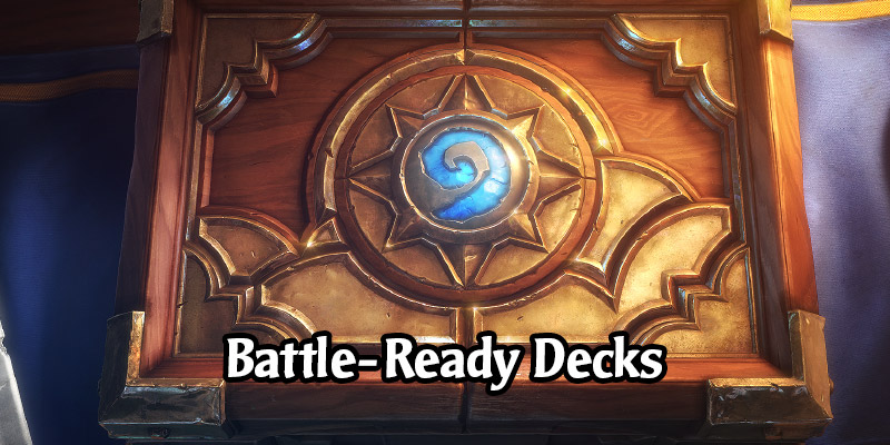 Purchasable Decks are Coming to Hearthstone! Battle-Ready Decks are Optimized for the Most Recent Expansion