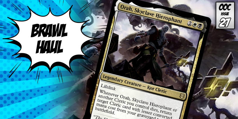 Brawl Haul - Reanimating Clerics with Orah, Skyclave Hierophant!