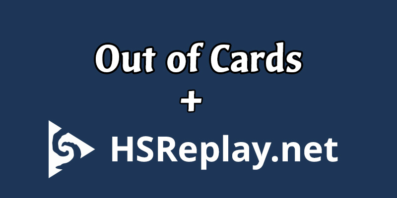 Out of Cards Partners with HSReplay - The Best in Hearthstone Data