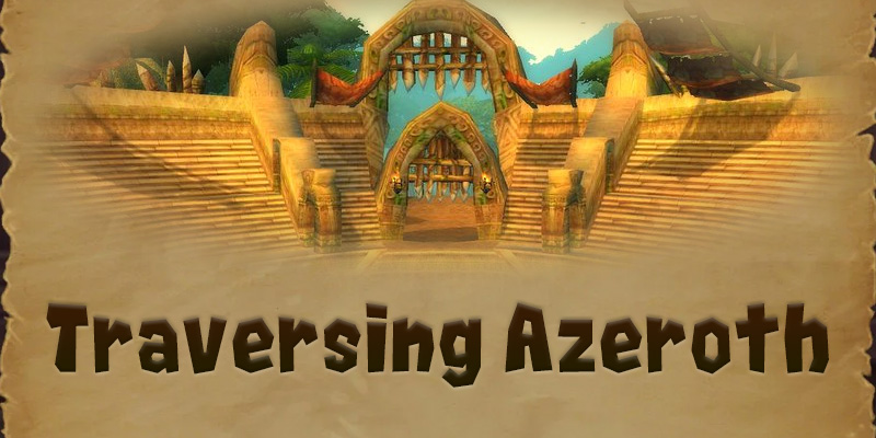 Traversing Azeroth - Gurubashi Arena and the Gurubashi Trolls
