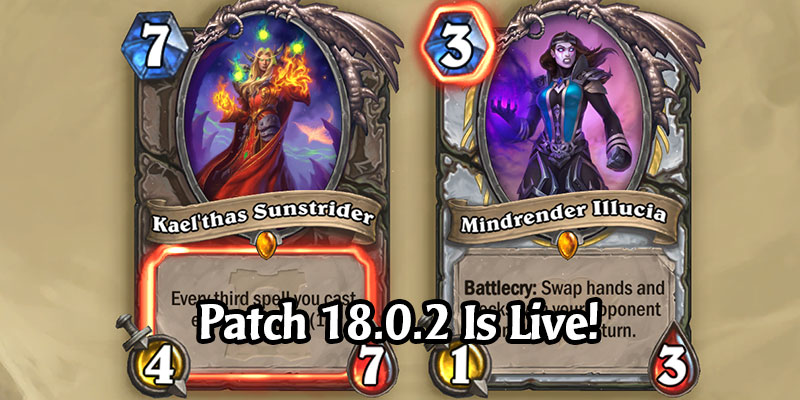 Hearthstone Patch 18.0.2 is Now Live! Kael'thas & Illucia Nerfs, Battlegrounds Updates, and Bugfixes