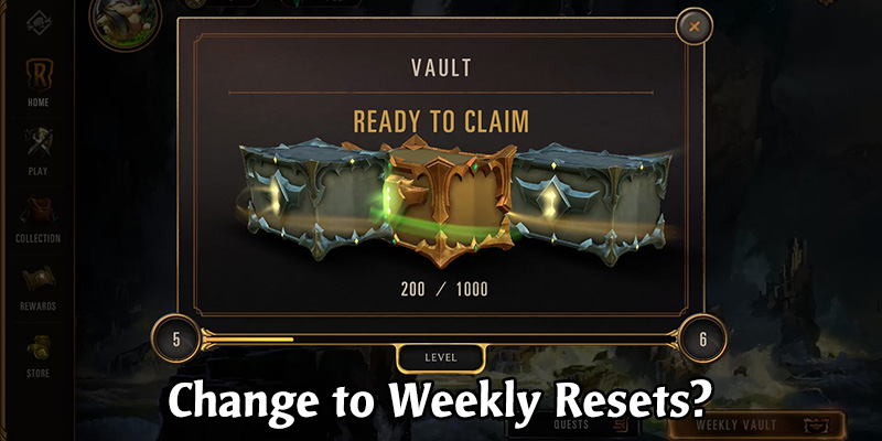 Legends of Runeterra - Change to Weekly Resets?