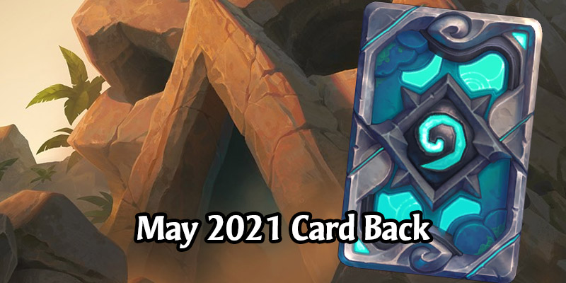Hearthstone's May 2021 Card Back, Wailing Caverns, Has Arrived!