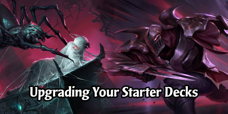 New Players' Guide to Upgrading your Runeterra Starter Decks