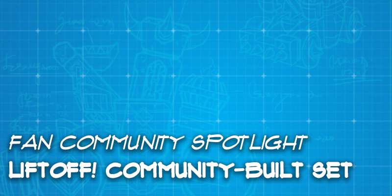 "Fan Community Spotlight - Community Built Set, ""Liftoff!"""