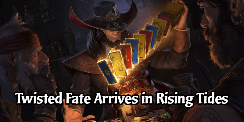 Twisted Fate is the Newest Bilgewater Champion Coming to Legends of Runeterra in the Rising Tides Expansion