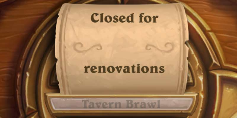 Hearthstone's Tavern Brawl is Closed for Renovations - Is a Client Patch Coming?