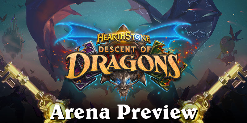 Descent of Dragons - Arena Preview