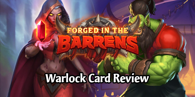 Reviewing Hearthstone's New Warlock Cards Arriving in Forged in the Barrens