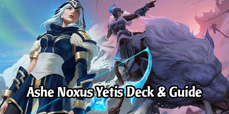 Mogwai's Ashe Noxus Yetis Deck List & Guide - Runeterra Deck Spotlight