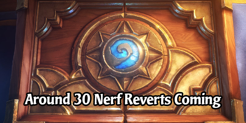 Hearthstone Devs Are Reverting Nerfs on Around 30 Cards - Or Partially in Some Cases