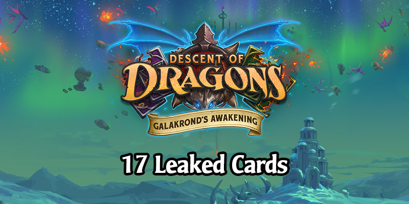 17 Leaked Cards From Galakrond's Awakening, Hearthstone's New Adventure + 4 More