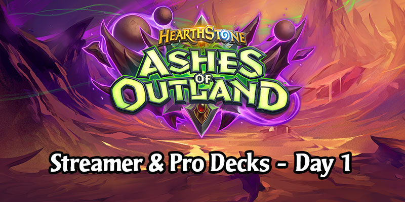 Awesome Ashes of Outland Launch Decks from Hearthstone's Top Players and Streamers