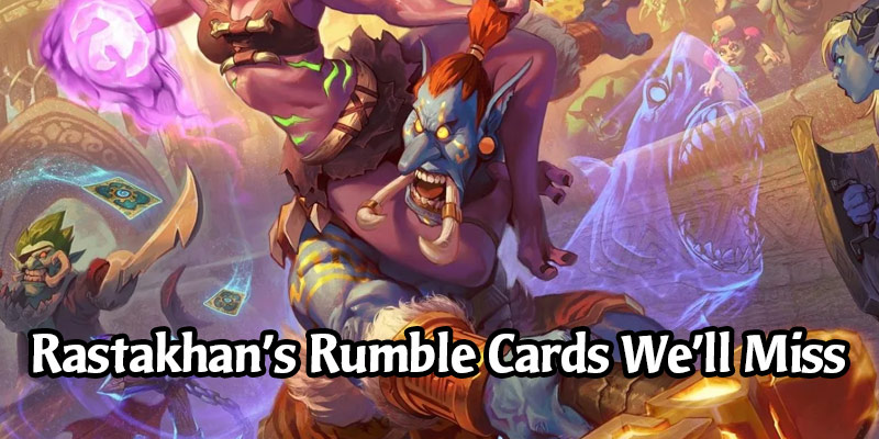 The Hearthstone Cards We're Going to Miss When Year of the Dragons Ends - Rastakhan's Rumble Edition
