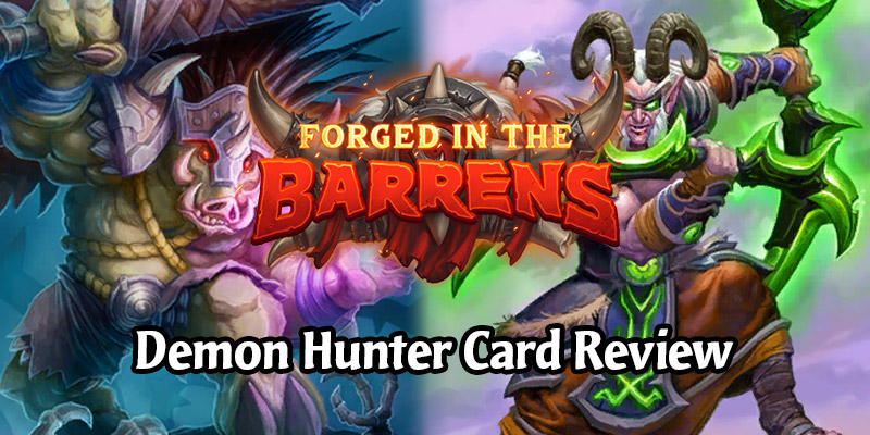 Reviewing Hearthstone's New Demon Hunter Cards Arriving in Forged in the Barrens