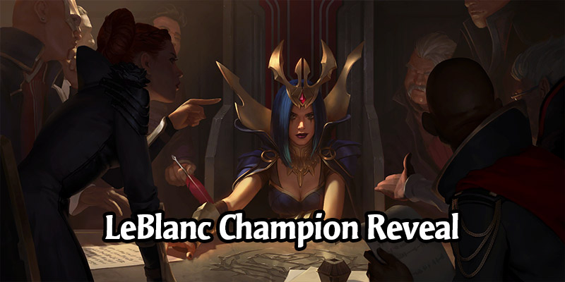 LeBlanc Champion Reveal and New Noxus Cards for Runeterra's Empires of the Ascended Expansion